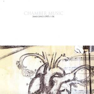 Chamber Music - James Joyce (1907). 1-36.