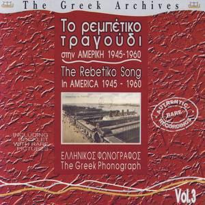 The Rebetiko Songs in America Vol. 3 - 1945 - 1960