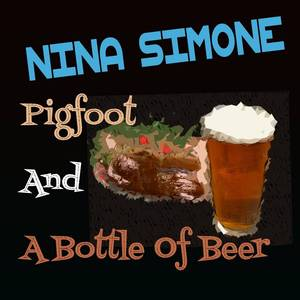 Gimme A Pigfoot (And A Bottle Of Beer)