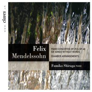 Mendelssohn: Piano Concertos Op. 25 & Op. 40 – Chamber Version