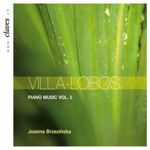 Villa-Lobos: Piano Music Vol. 2