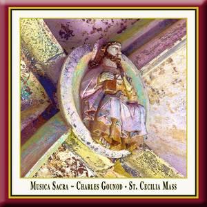 Charles Gounod: Messe solennelle de Saint-Cécile / St. Cecilia Mass / Cäcilien-Messe