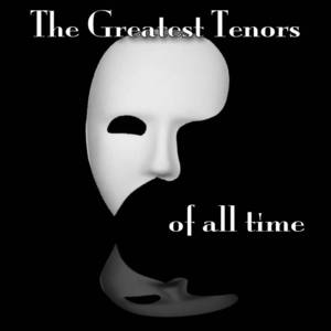 The Greatest Tenors Of All Time