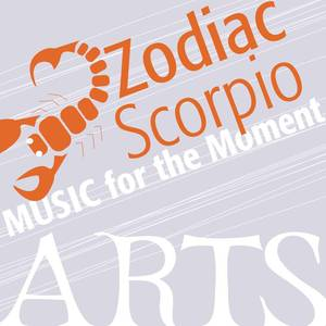 Music For The Moment: Zodiac Scorpio