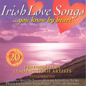 Irish Love Songs You Know By Heart - Volume 1