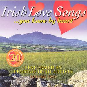 Irish Love Songs You Know By Heart - Volume 2