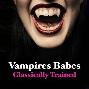 Vampire Babes - Classically Trained