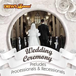 Wedding Ceremony: 30 Preludes, Processionals & Recessionals