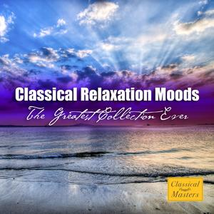 Classical Relaxation Moods - The Greatest Collection Ever