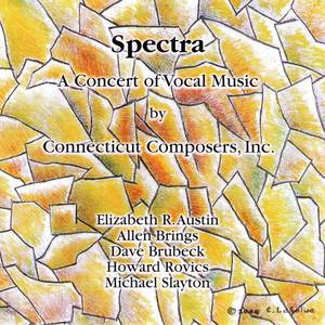Spectra: A Concert Of Vocal Music By Connecticut Composers, Inc., Vol. 5