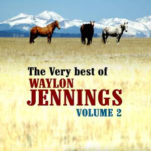 The Very Best Of Waylon Jennings Volume 2