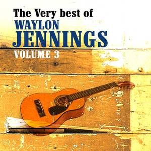 The Very Best Of Waylon Jennings Volume 3
