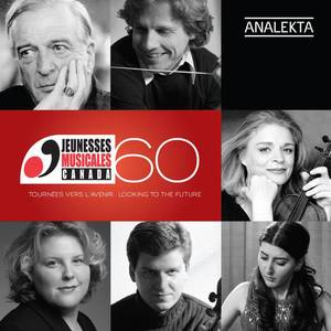 Jeunesses Musicales du Canada: 60 Years - Looking to the Future
