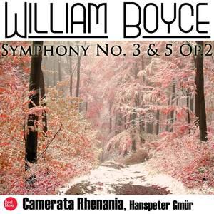 Boyce: Symphonies No. 3 & 5 Op.2