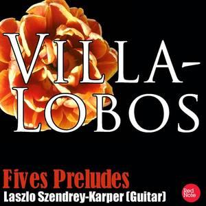 Villa-Lobos: Fives Preludes