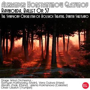 Glazunov: Raymonda Ballet Op. 57