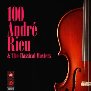 100 André Rieu & The Classical Masters
