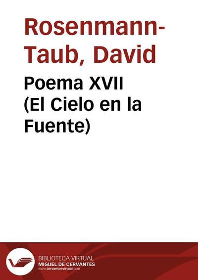 Poema XVII (El Cielo en la Fuente)