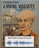 A Viking visszatér; MVGYOSZ hangoskönyvek; Magyar Vakok és Gyengénlátók Országos Szövetségének hangoskönyvtára; 2713.; Viking visszatér