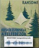 Fecskék és Fruskák, a felfedezők; MVGYOSZ hangoskönyvek; Magyar Vakok és Gyengénlátók Országos Szövetségének hangoskönyvtára; 2748.