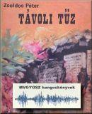 Távoli tűz; MVGYOSZ hangoskönyvek; Magyar Vakok és Gyengénlátók Országos Szövetségének hangoskönyvtára; 2819.