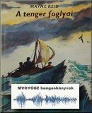 A tenger foglyai; MVGYOSZ hangoskönyvek; Magyar Vakok és Gyengénlátók Országos Szövetségének hangoskönyvtára; 2883.; Tenger foglyai