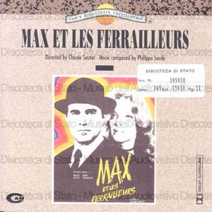 Max et les ferrailleurs : Original Motion Picture Soundtrack / Music composed by Philippe Sarde ; Arranged by Jean-Michel Defaye