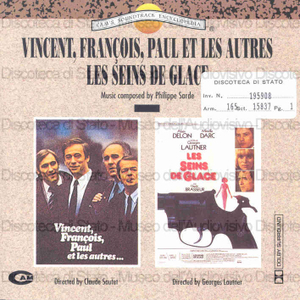Vincent, Francois, Paul et les autres / Music orchestrated by Hubert Rostaing, conducyed by Carlo Savina . Les seins de glace / Music composed by Philippe Sarde