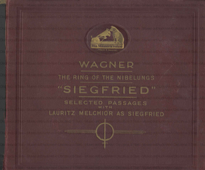 Siegfried : The ring of the Nibelungs : Selected passages / Wagner ; with Lauritz Melchior as Siegfried ; The London Symphony Orchestra conducted by Albert Coates