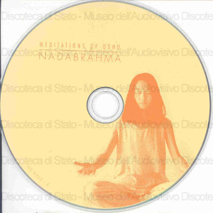Nadabrahma : Meditations of Osho
