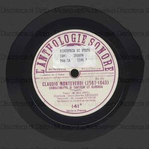 L' Anthologie sonore : disque n. 141 : Combattimento di Tancredi et Clorinda : 1re partie et 2e partie / Claudio Monteverdi ; Martha Angelici, Clorinda ; Joseph Peyron, Tancredi