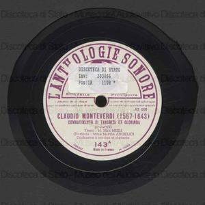 L' Anthologie sonore : disque n. 143 : Combattimento di Tancredi et Clorinda : 5 partie et 6 partie / Claudio Monteverdi ; Martha Angelici, Clorinda ; Joseph Peyron, Tancredi