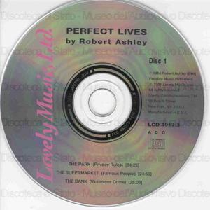 "Perfect lives : an opera for television / by Robert Ashley ; Robert Ashley, ""Blue"" Gene Tyranny, Jill Kroesen, David Van Tieghem"