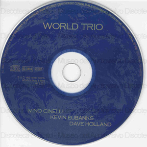 World Trio / Mino Cinelu ; Kevin Eubanks ; Dave Holland