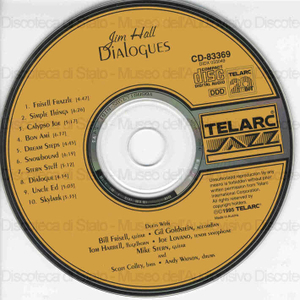 Dialogues : duets with Bill Frisell, Gil Goldstein , Tom Harrell, Joe Lovano, Mike Stern / Jim Hall