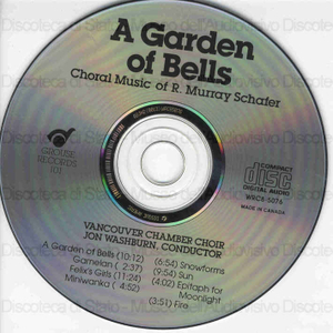 A garden of bells : Choral music of R. Murray Schafer ; Vancouver Chamber Choir ; Jon Washburn, conductor