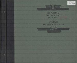 Trio in E Flat Major : Op. 40 / Brahms ; Rudolf Serkin, piano ; Adolf Busch, violin ; Aubrey Brain, horn