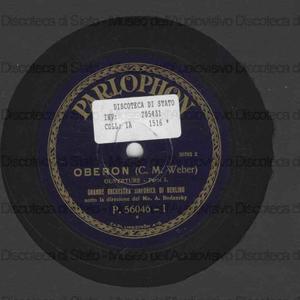 Oberon : Ouverture / C. M. Weber ; Grande Orchestra Sinfonica di Berlino sotto la direzione del M.o Bodanzky