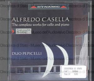 Alfredo Casella : The complete works for cello and piano ; Duo Pepicelli