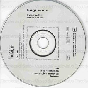 Luigi Nono : 2 : La lontananza nostalgica utopica futura / Irvine Arditti, violin ; Andre' Richard, projection sonore