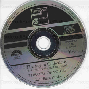 The age of Cathedrals : Music from the Magnus Liber Organi / Theatre of Voices ; Paul Hillier, director
