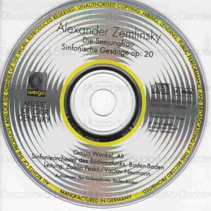 Die Seejungfrau ; Sinfonische Gesange op.20 / Alexander Zemlinsky ; Ortrun Wenkel, Alt ; Sinfonieorchester des Sudwestfunks, Baden-Baden ; Leitung Zoltan Pesko, Vaclav Neumann