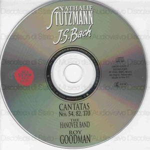 Cantatas Nos.54, 82, 170 / J. S. Bach ; Nathalie Stutzmann ; The Hanover Band ; Roy Goodman, conductor