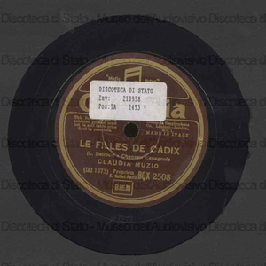 Chanson espagnole : Le filles () de Cadix / L. Delibes. Si, mi chiamano Mimi' / Puccini ; Claudia Muzio (soprano)