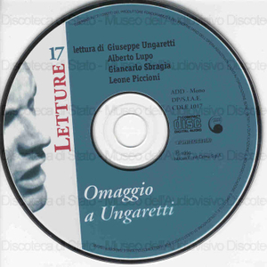 Omaggio a Ungaretti / lettura di Giuseppe Ungaretti, Alberto Lupo, Giancarlo Sbragia, Leone Piccioni