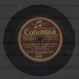 Voi lo sapete o mamma : Cavalleria rusticana / Mascagni. Colombetta : Serenatella veneziana / Buzzi-Peccia ; Claudia Muzio (soprano)