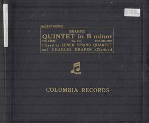 Quintet in B Minor Op.115 / Brahms ; Quintet: Lener String Quartet ; and Charles Draper, clarinet
