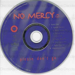 Please don't go / No Mercy