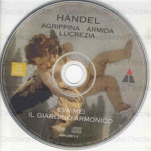 Agrippina - Armida - Lucrezia / Handel ; Eva Mei, soprano ; Il Giardino Armonico, Milano ; Giovanni Antonini, direction