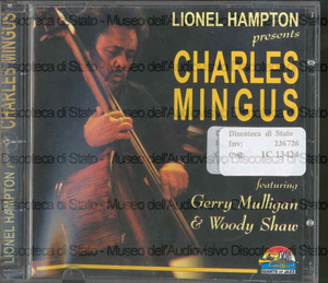 Lionel Hampton presents Charles Mingus : featuring Gerry Mulligan & Woody Shaw